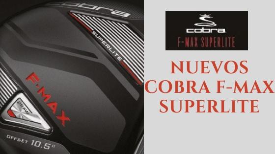 11b237a2bb Octubre empezará lleno de novedades en el ámbito del golf. Cobra nos  presenta la nueva serie Cobra F-Max Superlite que combina velocidad y  ligereza.